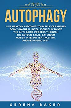 Autophagy: Live healthy. Discover your self-cleansing body