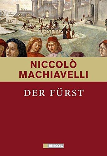 Niccolo Machiavelli: Der Fürst