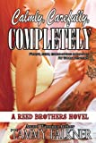 Calmly, Carefully, Completely (Reed Brothers) (Volume 3)