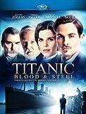 Titanic Blood & Steel [Blu-ray]