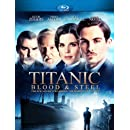 Titanic Blood & Steel [Blu-ray]