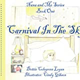 Carnival in the Sky, Dottie Colegrove Logan and Cindy Gibson, 1434316343