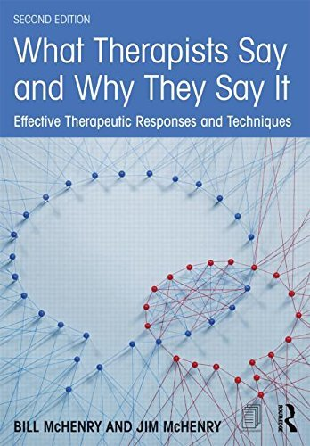 Download By Bill McHenry - What Therapists Say and Why They Say It: Effective Therapeutic Re (2nd Edition) (2015-02-27) [Paperback] Text fb2 book