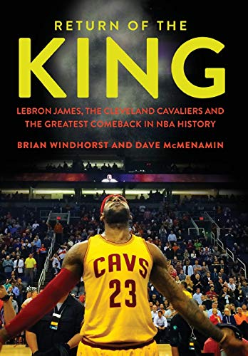 Return of the King: LeBron James, the Cleveland Cavaliers and the Greatest Comeback in NBA History (Best Places In Miami)
