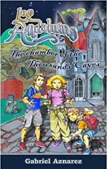 """The Chamber of Thousands Caves (Awarded with the """"Bartolomé Hidalgo Award"""" for best childrens saga) (The Andaluins Book 1) by [Aznarez, Gabriel]"""