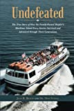 Undefeated: The True Story of How the Family-Owned Shepler's Mackinac Island Ferry Service Survived and Advanced through Three Generations offers