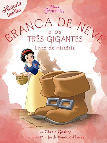 Branca de Neve E Os Três Gigantes: Disney Princesa - Livro de História Ed.06