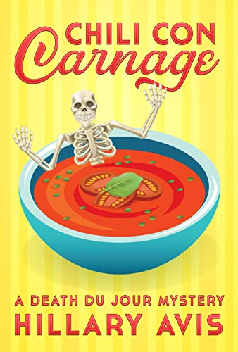 Chili con Carnage: A Death du Jour Mystery #3 by [Avis, Hillary]