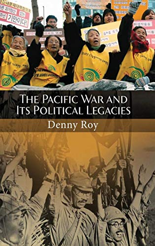 The Pacific War and Its Political Legacies (Praeger Security International)