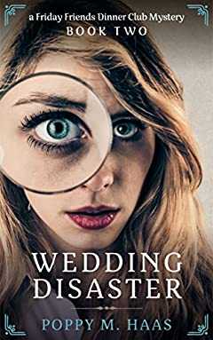 Wedding Disaster (Friday Friends Dinner Mystery Book 2)