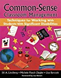 img - for Common-Sense Classroom Management: Techniques for Working with Students with Significant Disabilities book / textbook / text book