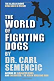 The World of Fighting Dogs
