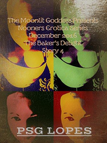 the-bakers-delight-story-4-december-2016-nooners-erotica-short-stories