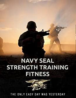 Navy Seal Strength Training Fitness (Navy Seal Fitness) by [Deuster, Patricia]