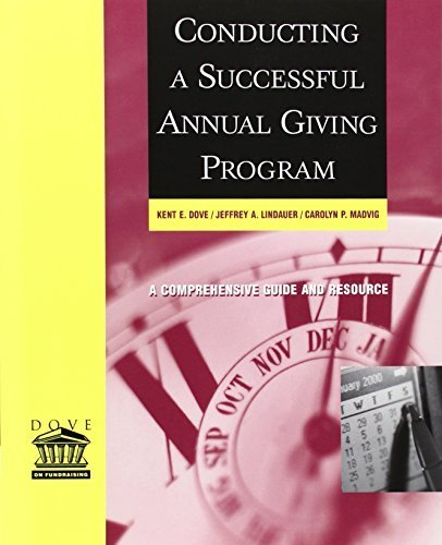 Conducting a Successful Annual Giving Program 1st edition by Dove, Kent E., Lindauer, Jeffrey A., Madvig, Carolyn P. (2001) Paperback