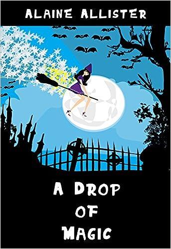 Télécharger des livres gratuitement ipad A Drop of Magic (A Sugarcomb Lake Cozy Mystery Book 3) (French Edition) PDF B01GXS9UQC by Alaine Allister