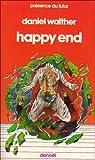 Happy end, ou, La nouvelle cité du soleil par Walther