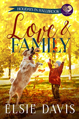 Love & Family (Holidays in Hallbrook Book 2) by [Davis, Elsie, Press, Sweet Promise]
