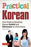 img - for Practical Korean: Your Guide to Speaking Korean Quickly and Effortlessly in a Few Hours book / textbook / text book