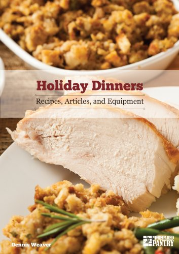 Holiday Dinners: Recipes, Articles and Equipment by [Weaver, Dennis]