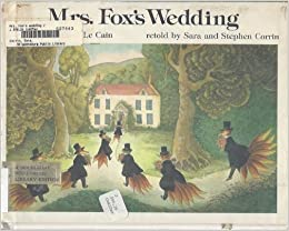 Fox S Wedding.Mrs Fox S Wedding Sara Corrin Stephen Corrin Errol Le Cain