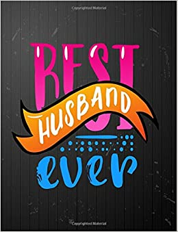 Best Husband Ever Large Grey Notebook For Writing 100 Lined Pages The Perfect Gift On Birthday Christmas Anniversary Notebooks