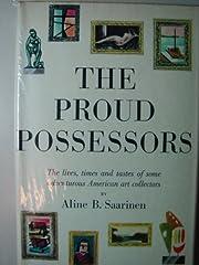 The Proud Possessors por Aline B. Saarinen