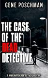 The Case of the Dead Detective: A Jonas Watcher Mystery Adventure