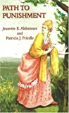 Path to Punishment, Jeanette E. Alsheimer and Patricia J. Friedle, 1571974822