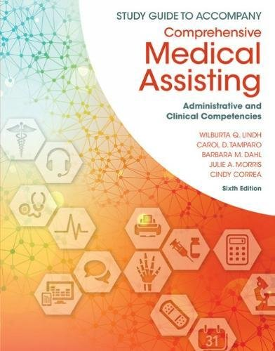 Study Guide for Lindh/Tamparo/Dahl/ Morris/Correa's Comprehensive Medical Assisting: Administrative and Clinical Competencies, 6th by Delmar Cengage Learning
