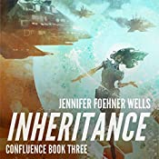 Inheritance: Confluence, Book 3 | Jennifer Foehner Wells