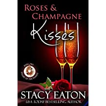 Roses & Champagne Kisses (Heart of the Family Book 2)