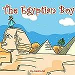 The Egyptian Boy | Adelina Hill