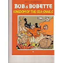 Bob and Bobette: Kingdom of the Sea-snails No. 6 (Bob & Bobette) by Willy Vandersteen (26-Apr-1990) Paperback