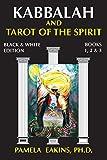 Kabbalah and Tarot of the Spirit: Black and White