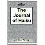 The Journal of Some Haiku: For Your Poetry