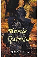 Mamie Garrison: A tale of slavery, abolition, history & romance (The Garrisons Book 1) Paperback