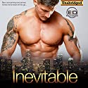 Inevitable: An Alpha Bad Boy Contemporary Romance Audiobook by Emilia Domino Narrated by Samantha Miles