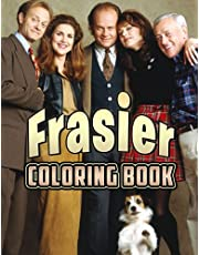 Frasier Coloring Book: Amazing gift for All Ages and Fans with High Quality Image.– 30+ GIANT Great Pages with Premium Quality Images.
