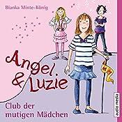 Club der mutigen Mädchen (Angel & Luzie 2) | Bianka Minte-König