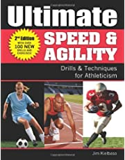 Ultimate Speed and Agility: Drills and Techniques for Athleticism