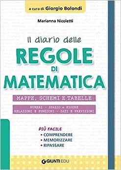 Il diario delle regole di matematica. Mappe, schemi e tabelle