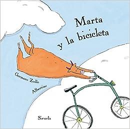 Marta y la bicicleta (Siruela Ilustrada)