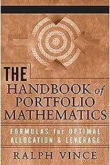 The Handbook of Portfolio Mathematics: Formulas for Optimal Allocation & Leverage by Ralph Vince (2007-05-25) Hardcover
