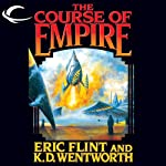 The Course of Empire | Eric Flint,K. D. Wentworth