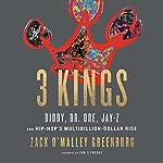 3 Kings   Zack O'Malley Greenburg