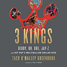 3 Kings Audiobook by Zack O'Malley Greenburg Narrated by Matt Amendt