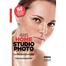 HOME STUDIO PHOTO : LE GUIDE PRATIQUE
