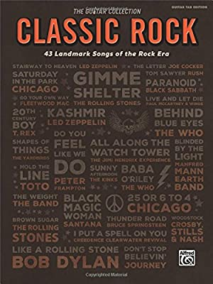 Classic Rock: 43 Landmark Songs of the Rock Era: Guitar Tab ...