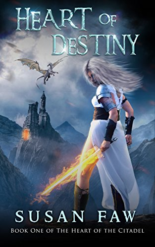 Heart Of Destiny: (The Heart Of The Citadel Book One) by [Faw, Susan]